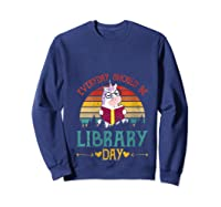 Vintage Everyday Should Be Library Day Unicorn Reading Book T Shirt Sweatshirt Navy