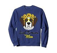 Saint Bernard Mom Shirt Sunflower Dog Lovers Mother S Day Sweatshirt Navy