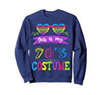 This Is My 70's Costume Halloween Vintage Glasses 1960s Gift Shirts Sweatshirt Navy