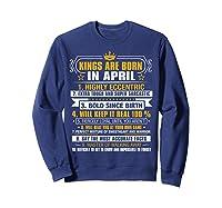 Kings Are Born In April Vintage Birthday Shirts Sweatshirt Navy