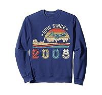 Epic Since August 2008 Tshirt 11 Years Old Shirt Birthday Gi Sweatshirt Navy