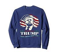Us Patriot Republican Trump Supporter Presidential Election T Shirt Sweatshirt Navy
