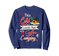 This Girl Loves Her Coffee And Camping Gift Shirts Sweatshirt Navy