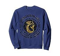 Hungarian Girl The Soul Of A Mermaid Great T Shirt Sweatshirt Navy