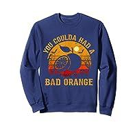 You Coulda Had A Bad Orange Happy Halloween Shirts Sweatshirt Navy