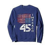 Impeach 45 T Shirt Impeach President Donald Trump Sweatshirt Navy