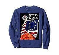 Usa Betsy Ross American Flag Shirt Art 13 Original Colonies T Shirt Sweatshirt Navy