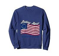 Usa Vintage Betsy Ross American Flag Shirt Art 13 Stars Flag T Shirt Sweatshirt Navy