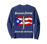 Boricua Strong Shaken But Not Broken Puerto Rican Flag Gift Shirts Sweatshirt Navy
