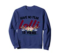 Have No R Lolli Is Here Longsleeve Tshirt Sweatshirt Navy