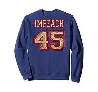 Impeach 45 Printed On Back Shirts Sweatshirt Navy