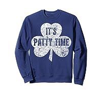 It S Patty Time T Shirt Saint Patrick Day Gift Shirt Sweatshirt Navy