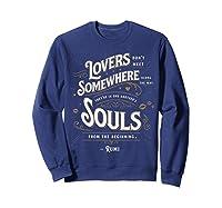 Lovers Somewhere Classic Love Quote Valentines Day T Shirt Sweatshirt Navy