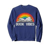 Vintage Retro Book Vibes Rainbow Gift For Reading Lovers T Shirt Sweatshirt Navy