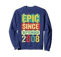 Epic Since September 2008 T-shirt- 11 Years Old Shirt Gift Sweatshirt Navy