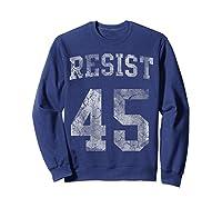 Resist Impeach 45 Anti Trump T Shirt Sweatshirt Navy