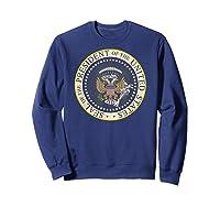 One Term Donnie Fake Presidential Seal Shirts Sweatshirt Navy