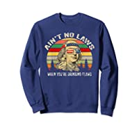Vintage Ain T No Laws When You Re Drinking Claws Funny Shirt Sweatshirt Navy