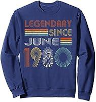 Legendary Since June 1980 41st Birthday 41 Years Old T-shirt Sweatshirt Navy