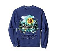 Sunflower Into The Forest I Go To Lose My Mind Hippie Shirt Sweatshirt Navy