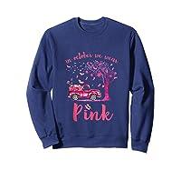 In October We Wear Pink Truck And Pumpkin Breast Cancer Tank Top Shirts Sweatshirt Navy