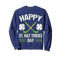 Saint Hattrick S Hockey St Patrick S Day Shamrock T Shirt Sweatshirt Navy