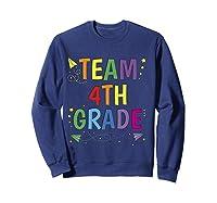 Team 4th Fourth Grade Tea 1st Day Of School T Shirt Sweatshirt Navy