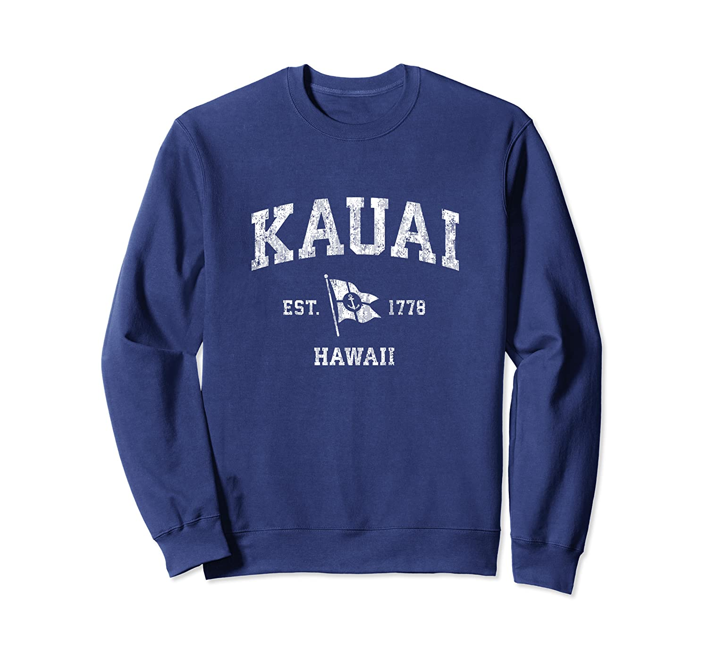 Kauai HI Vintage Nautical Boat Anchor Flag Sports Sweatshirt