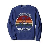 Thanksgiving Turkey Funny Wkrp Turkey Drop Shirts Sweatshirt Navy