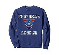 Football Legend Funny American Patriot Team Gift Shirts Sweatshirt Navy