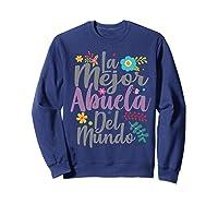 Feliz Dia De Las Madre Shirt La Mejor Abuela Del Mundo Shirt  Sweatshirt Navy