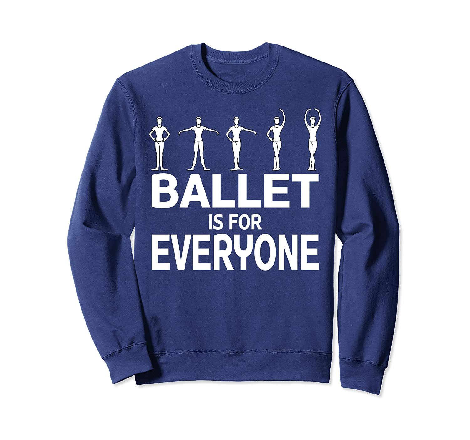Ballet Is For Everyone Dancing Graphic  Sweatshirt