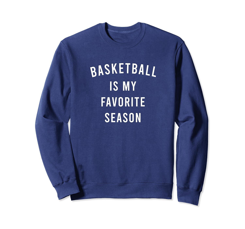Basketball Is My Favorite Season Sweatshirt-TH