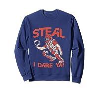 Baseball Cat Gift Steal I Dare Ya T-shirt Sweatshirt Navy