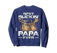 Best Buckin' Papa Ever Shirt Deer Hunting Bucking Father Sweatshirt Navy