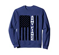 Proud Army Fiance Military Fiance Veteran S Day Gift Idea T Shirt Sweatshirt Navy