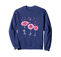 Faith Hope Love Pink Daisy Flower Breast Cancer Awareness T Shirt Sweatshirt Navy