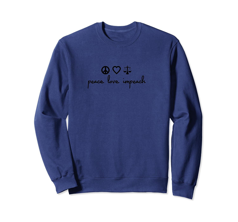 Peace Love Impeach T Shirt Crewneck Sweater