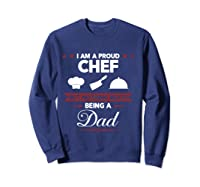 Chef Cooking Funny Culinary Chefs Dad Father S Day Gifts T Shirt Sweatshirt Navy