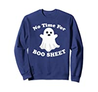 Halloween No Time For Boo Sheet Mom Funny Pun Sarcasm Shirts Sweatshirt Navy