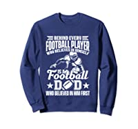 Behind Every Football Player Is A Football Dad Game Day Top T Shirt Sweatshirt Navy