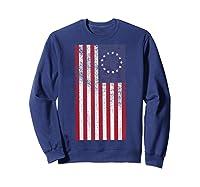 Vintage Retro Betsy Ross Shirt 4th Of July American Flag T Shirt Sweatshirt Navy
