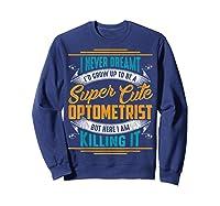 Optometry Optometrist Shirts Sweatshirt Navy