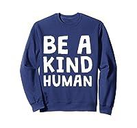 Be A Kind Human Tea Kindness Math School Anti Bully Shirts Sweatshirt Navy