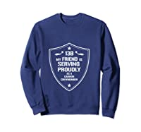 My Friend Is Proud 13b Military Army Cannon Crewmember Shirts Sweatshirt Navy