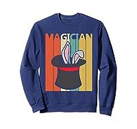 Magic Trick Rabbit Out Of A Hat Shirt Magician Gift  Sweatshirt Navy