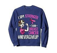 Breast Cancer Awareness Month Shirt For I Am Stronger T Shirt Sweatshirt Navy