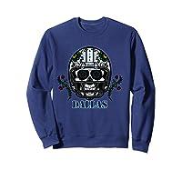 Dallas Football Helmet Sugar Skull Day Of The Dead T Shirt Sweatshirt Navy