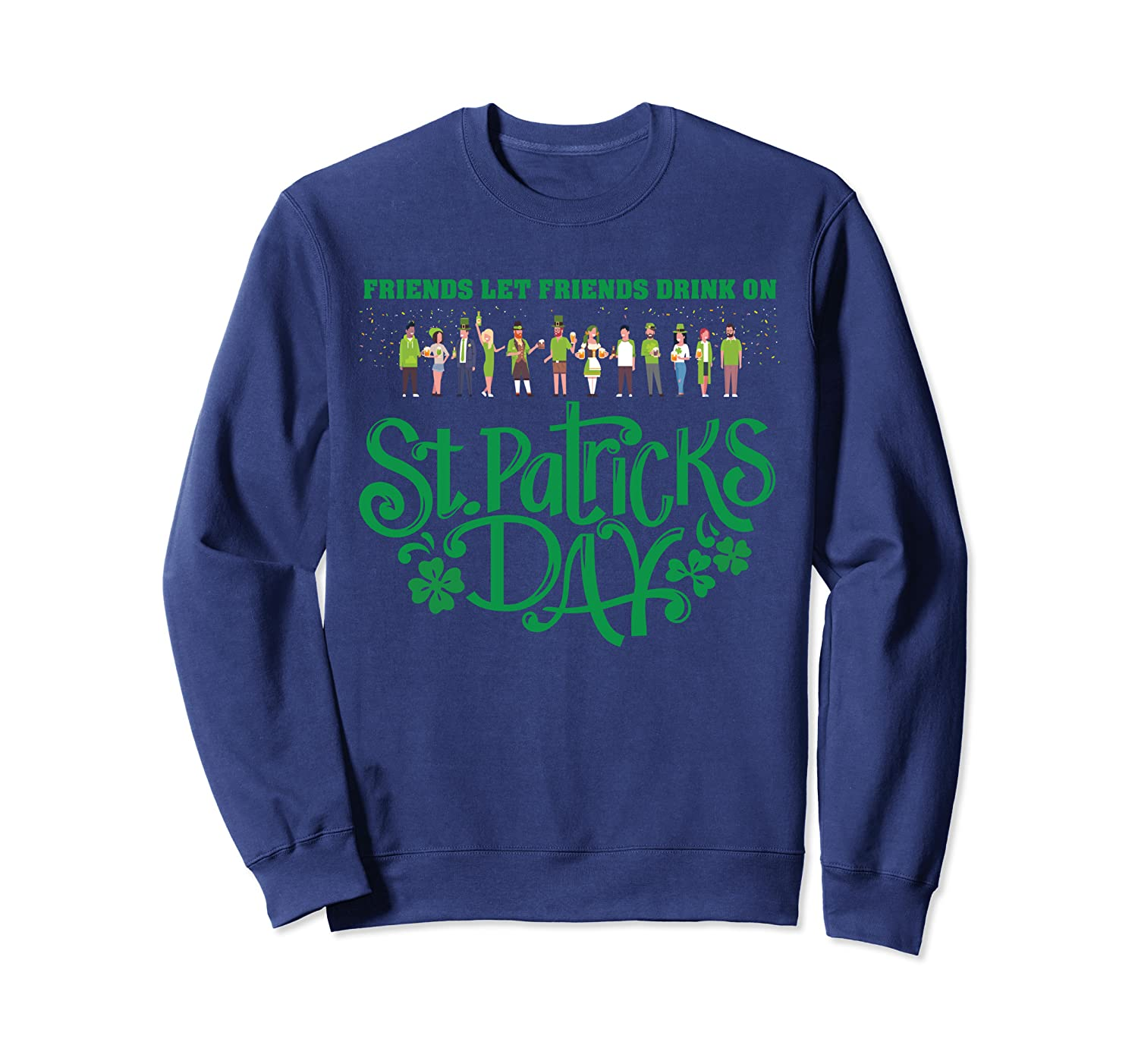 Funny And Sarcastic St Patricks Day Drinking Party Parade Sweatshirt Unisex Tshirt