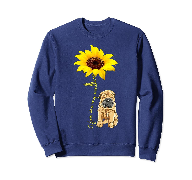 Shar Pei Mom Gift – Dog My Sunshine Sunflower Flower Sweatshirt